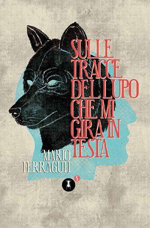 SULLE-TRACCE-DEL-LUPO-CHE-MI-GIRA-IN-TESTA