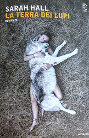 la terra dei lupi Sarah Hall